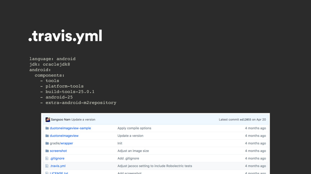 .travis.yml language: android jdk: oraclejdk8 a...