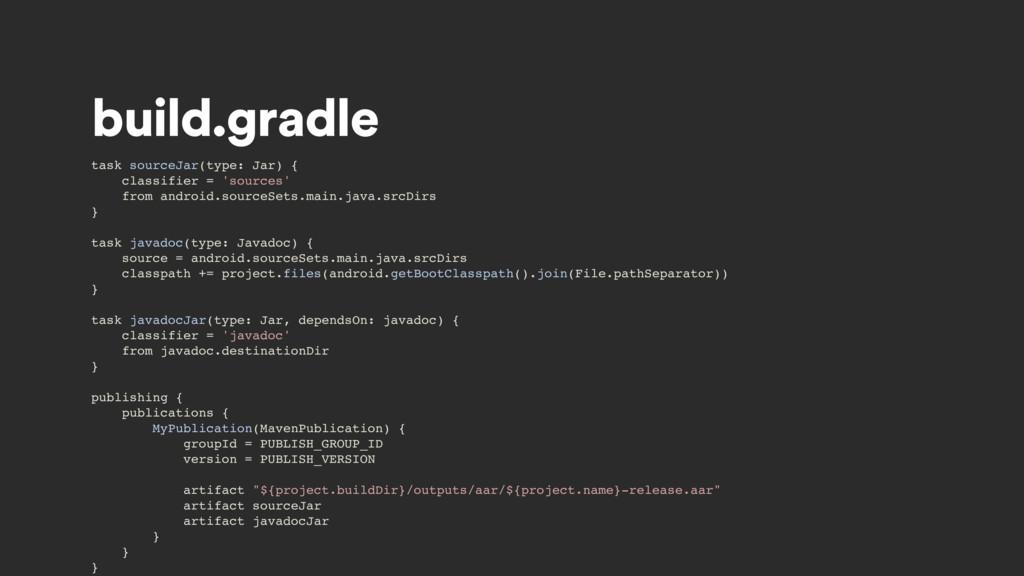 build.gradle task sourceJar(type: Jar) { classi...
