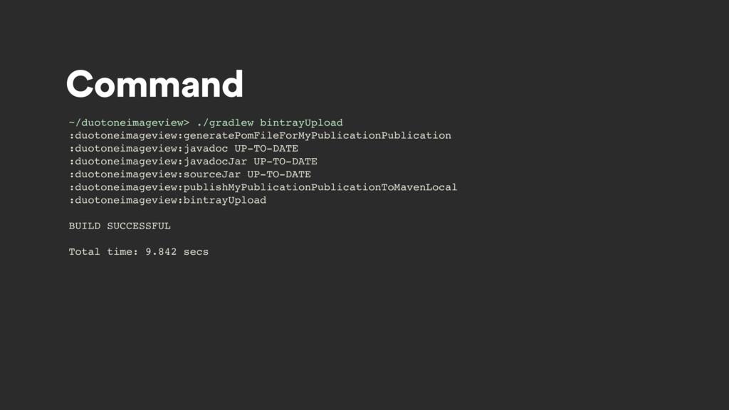 Command ~/duotoneimageview> ./gradlew bintrayUp...
