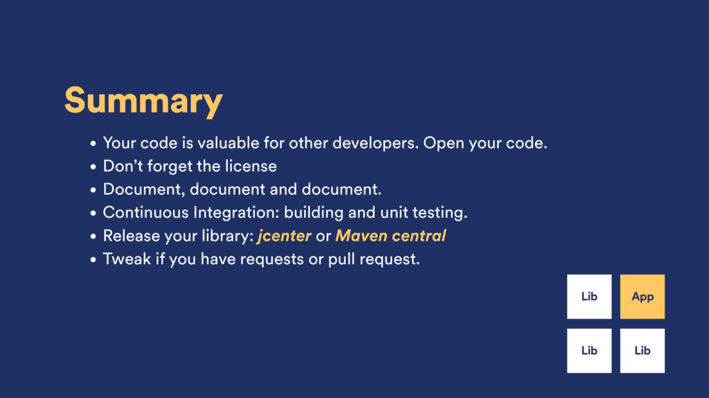 Summary • Your code is valuable for other devel...