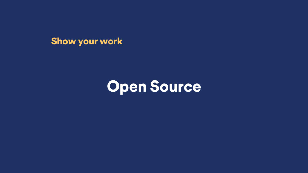 Open Source Show your work