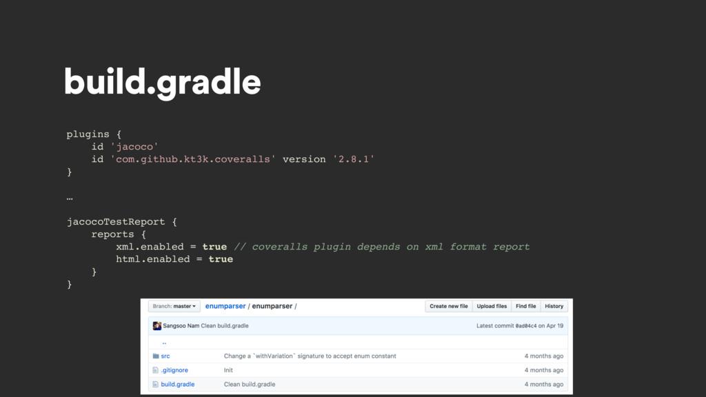 build.gradle plugins { id 'jacoco' id 'com.gith...