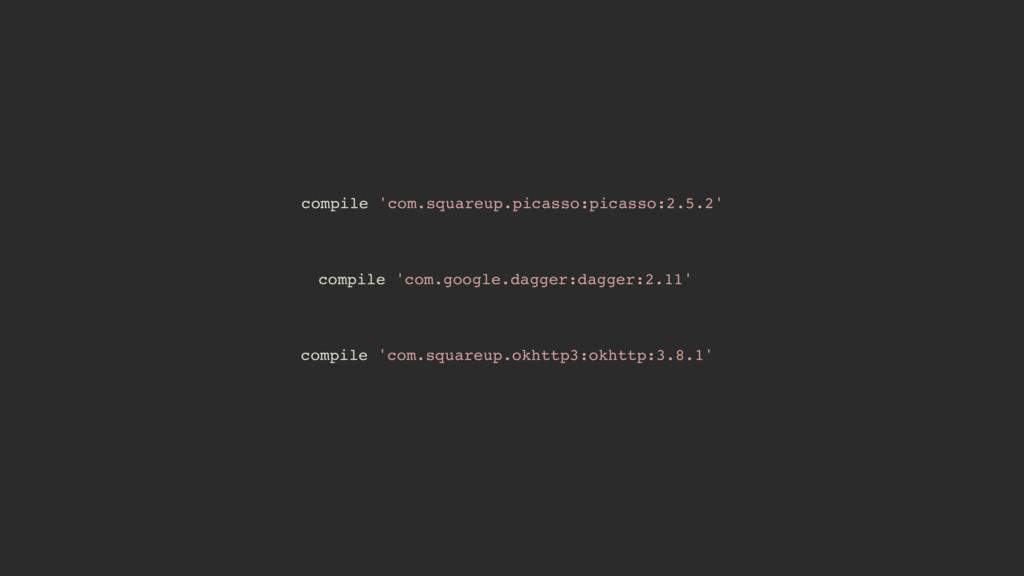 compile 'com.google.dagger:dagger:2.11' compile...
