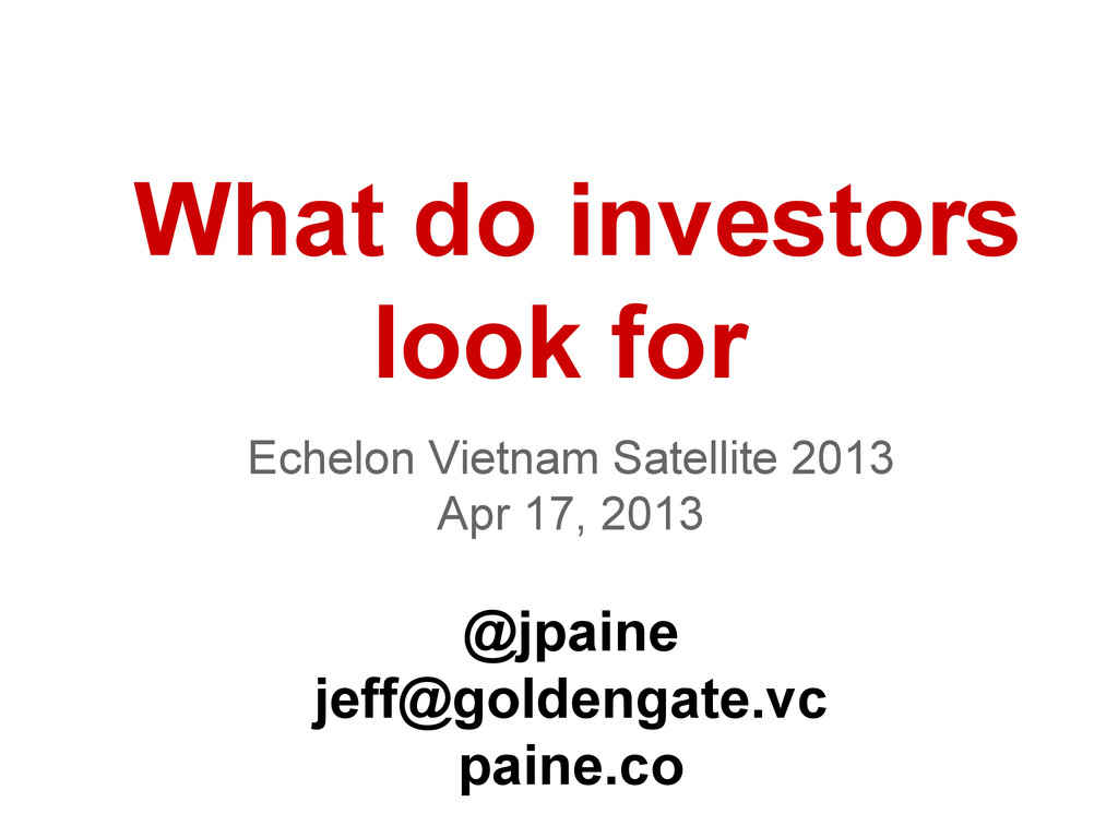 What do investors look for Echelon Vietnam Sate...