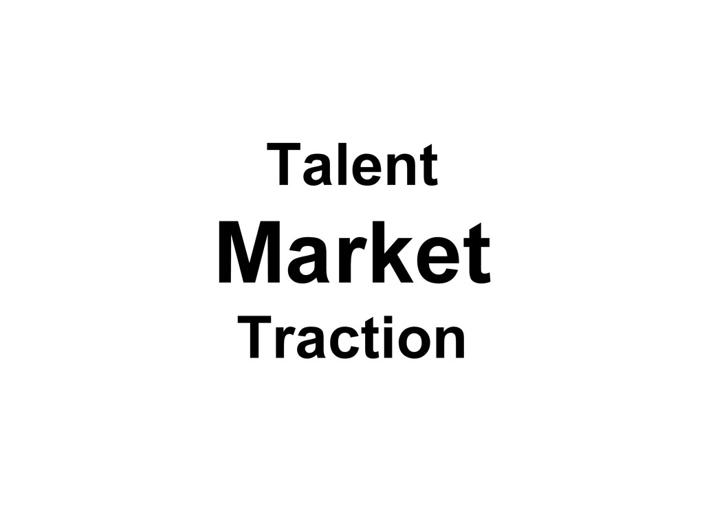 Talent Market Traction
