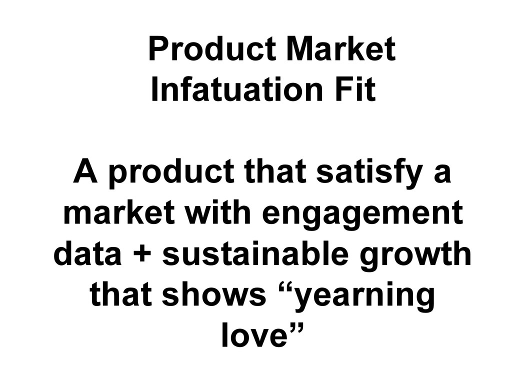 Product Market Infatuation Fit A product that s...