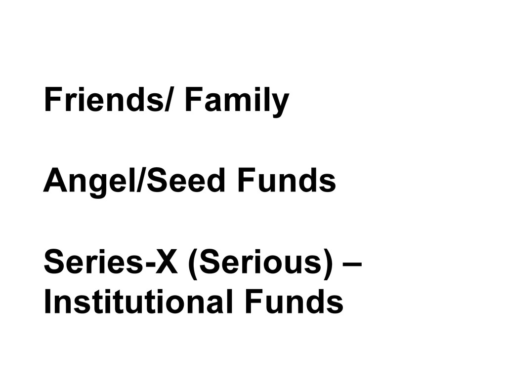Friends/ Family Angel/Seed Funds Series-X (Seri...