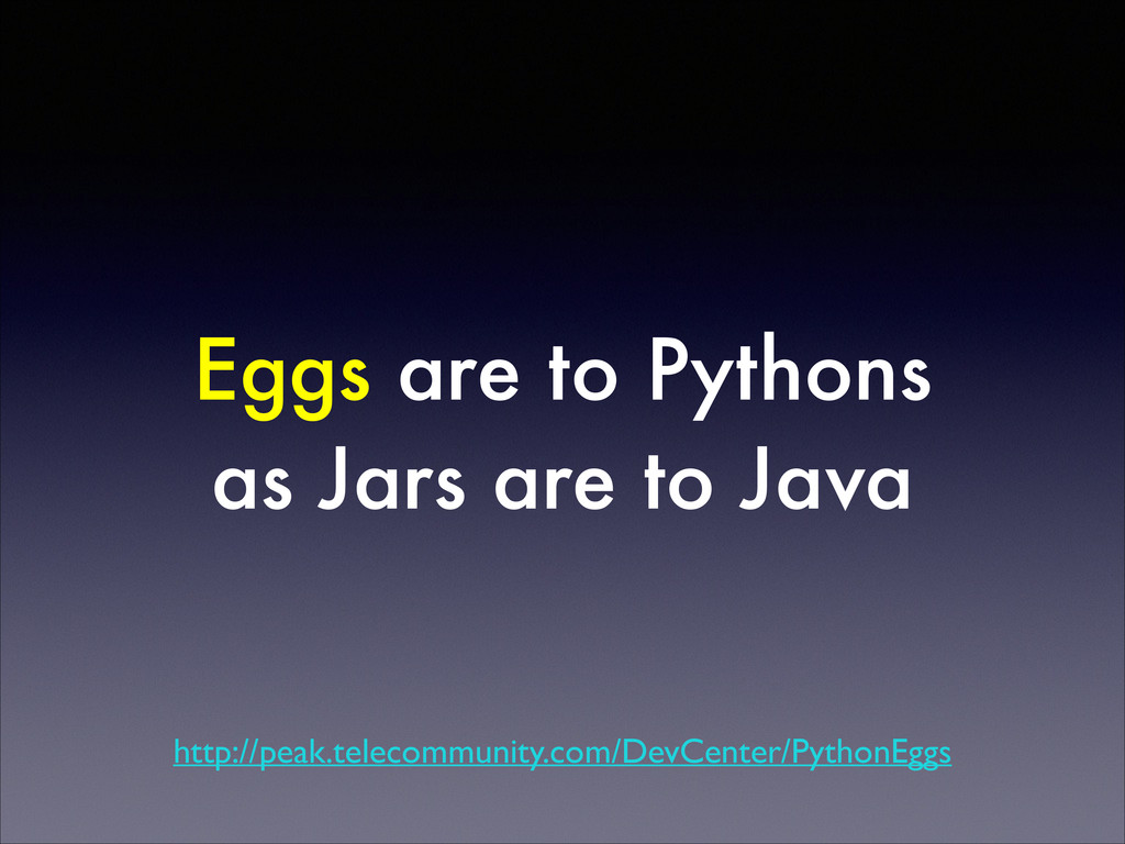 Eggs are to Pythons as Jars are to Java http://...