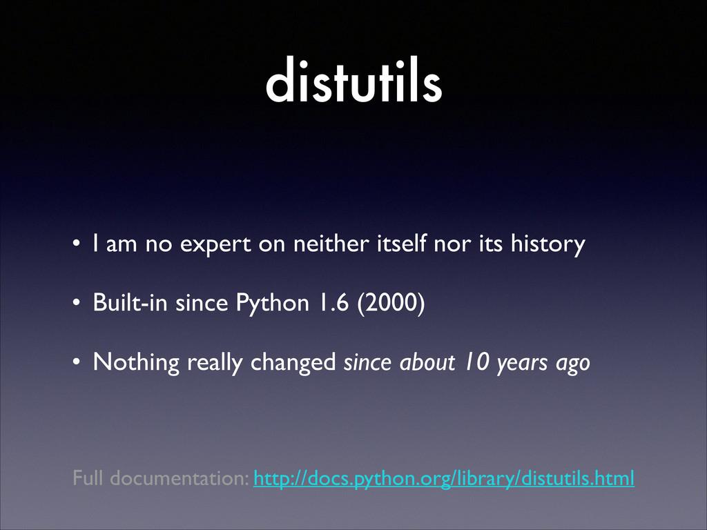 distutils • I am no expert on neither itself no...
