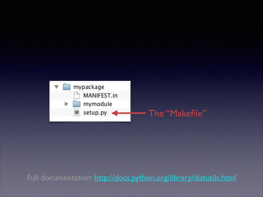 """The """"Makefile"""" Full documentation: http://docs.p..."""