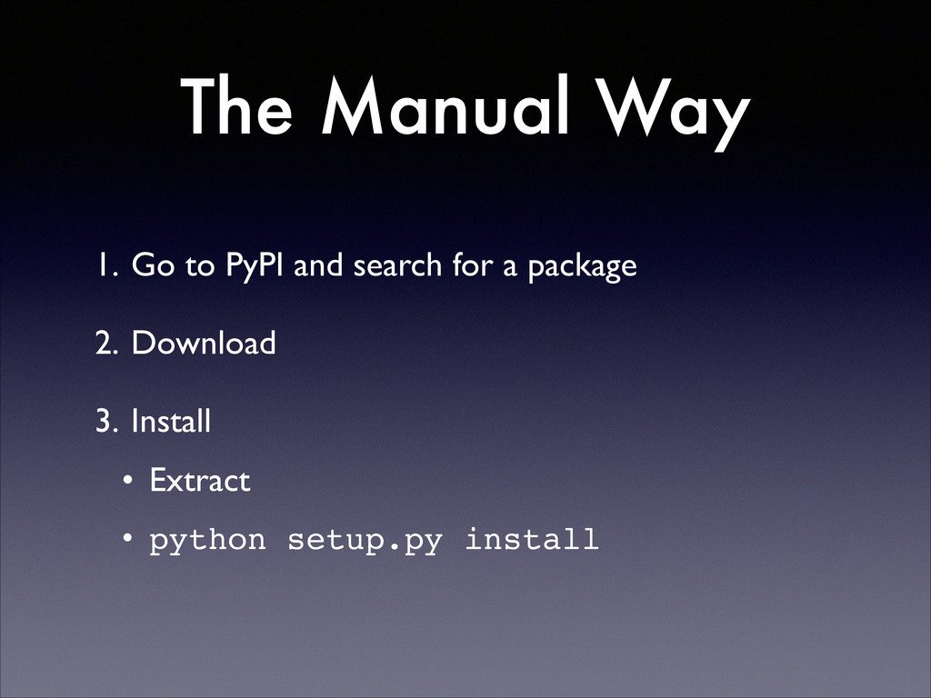 1. Go to PyPI and search for a package  2. Do...