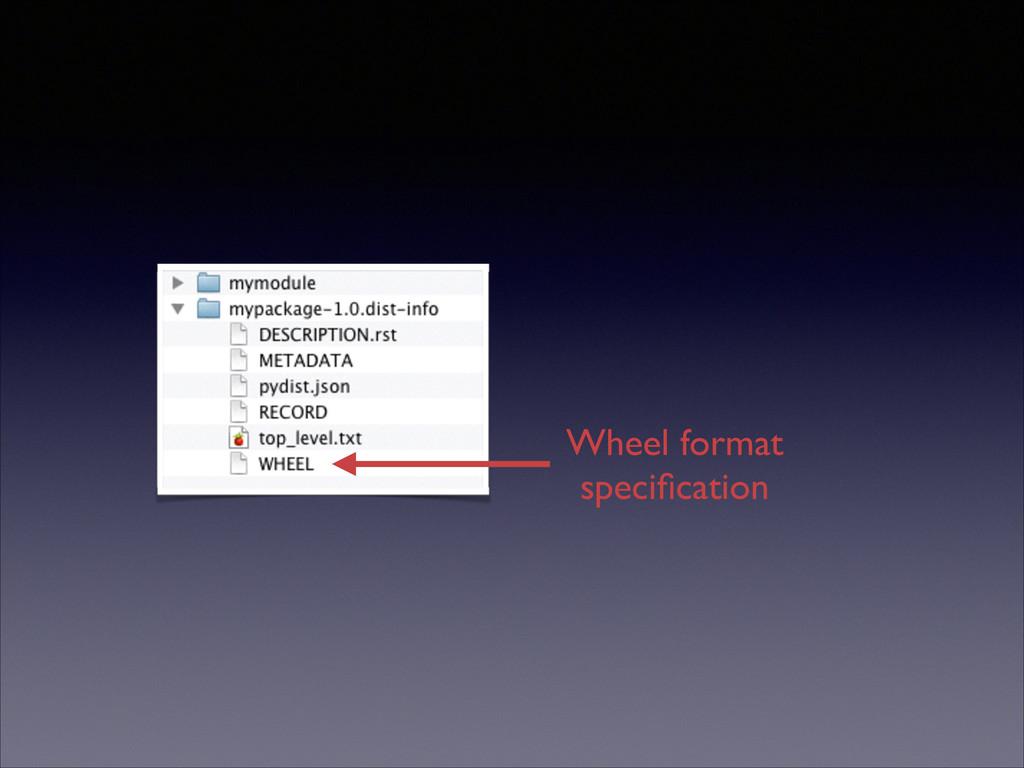 Wheel format specification
