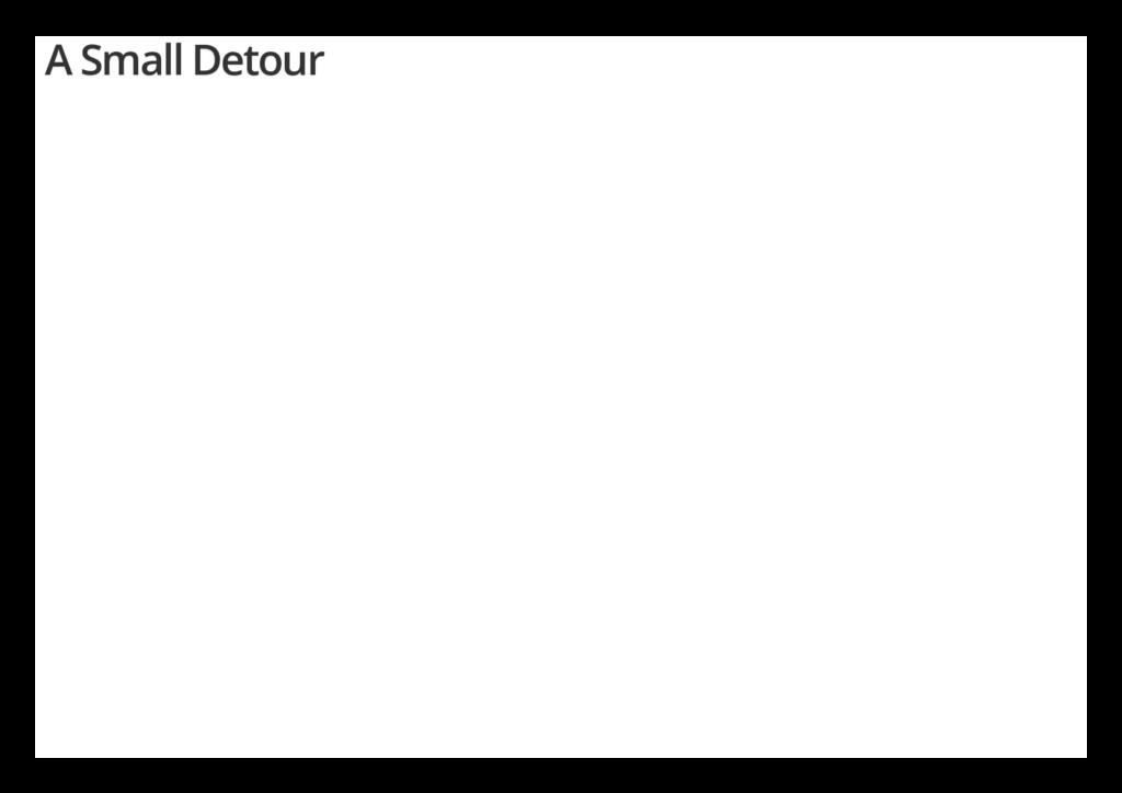 A Small Detour