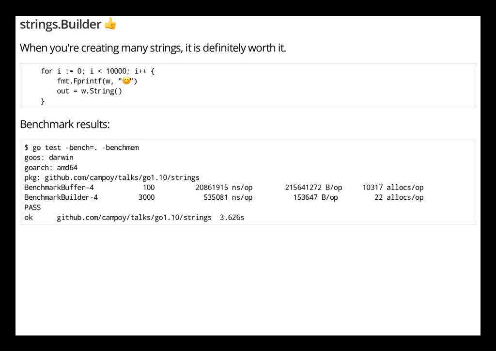 strings.Builder When you're creating many strin...