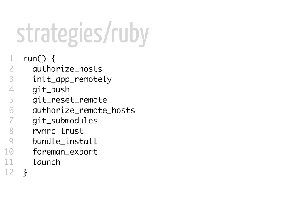 strategies/ruby 1 run() { 2 authorize_hosts 3 i...