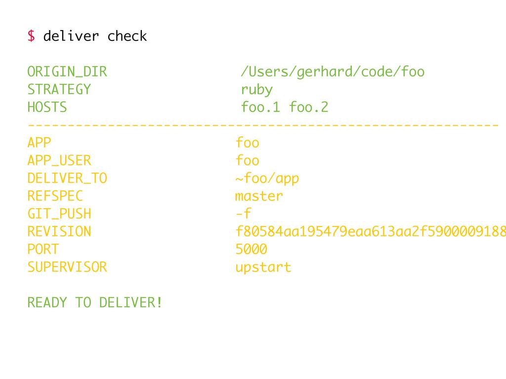 $ deliver check ORIGIN_DIR /Users/gerhard/code/...