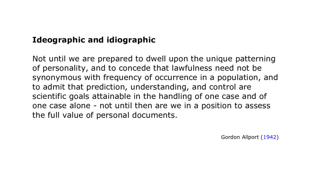 Ideographic and idiographic Not until we are pr...
