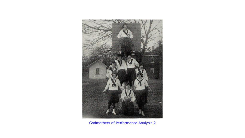 Godmothers of Performance Analysis 2