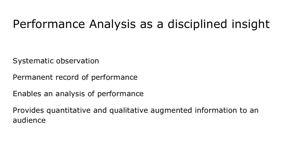 Performance Analysis as a disciplined insight S...