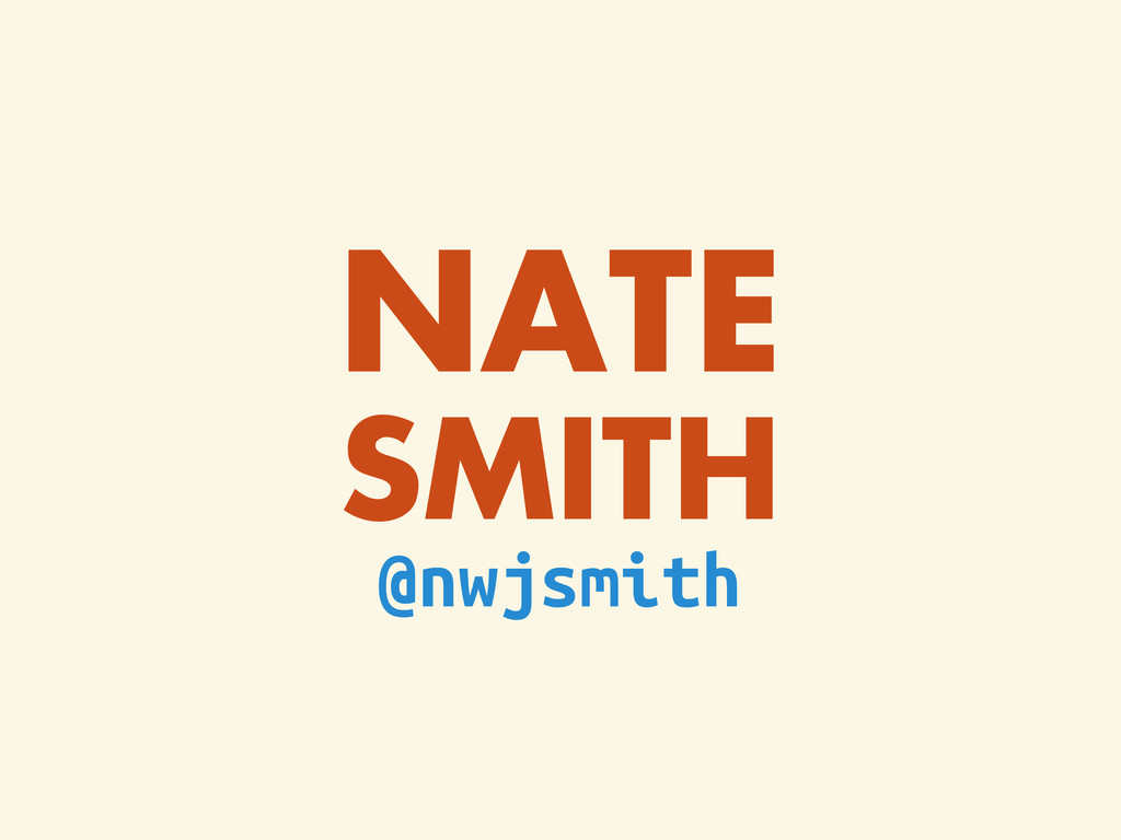NATE SMITH @nwjsmith