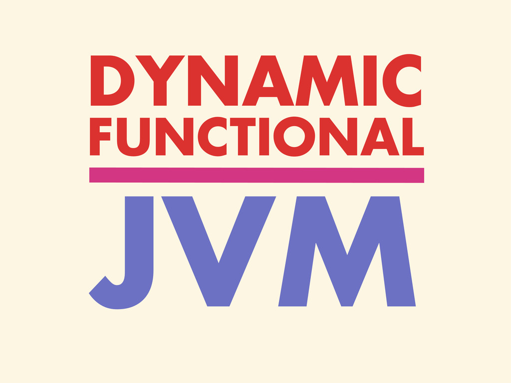 FUNCTIONAL DYNAMIC JVM