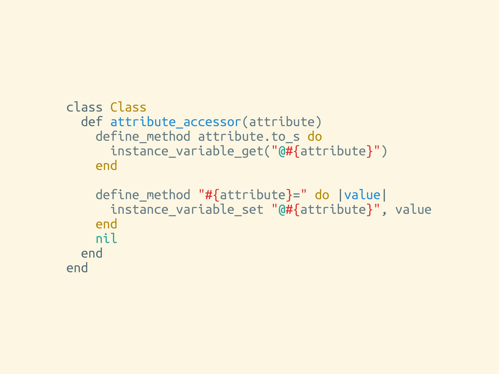 class Class def attribute_accessor(attribute) d...