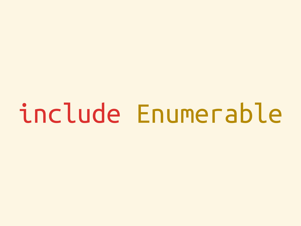 include Enumerable