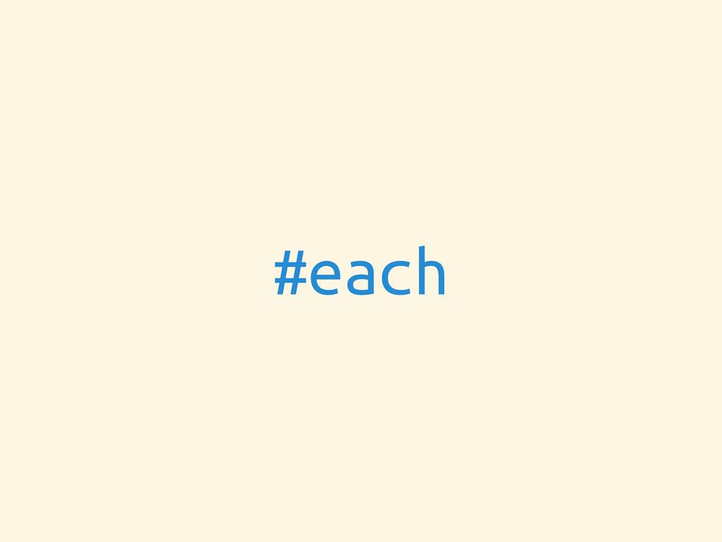 #each