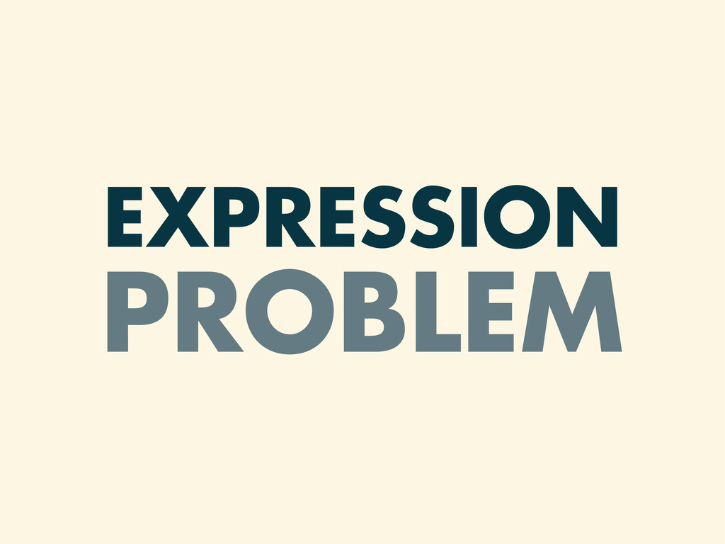 EXPRESSION PROBLEM