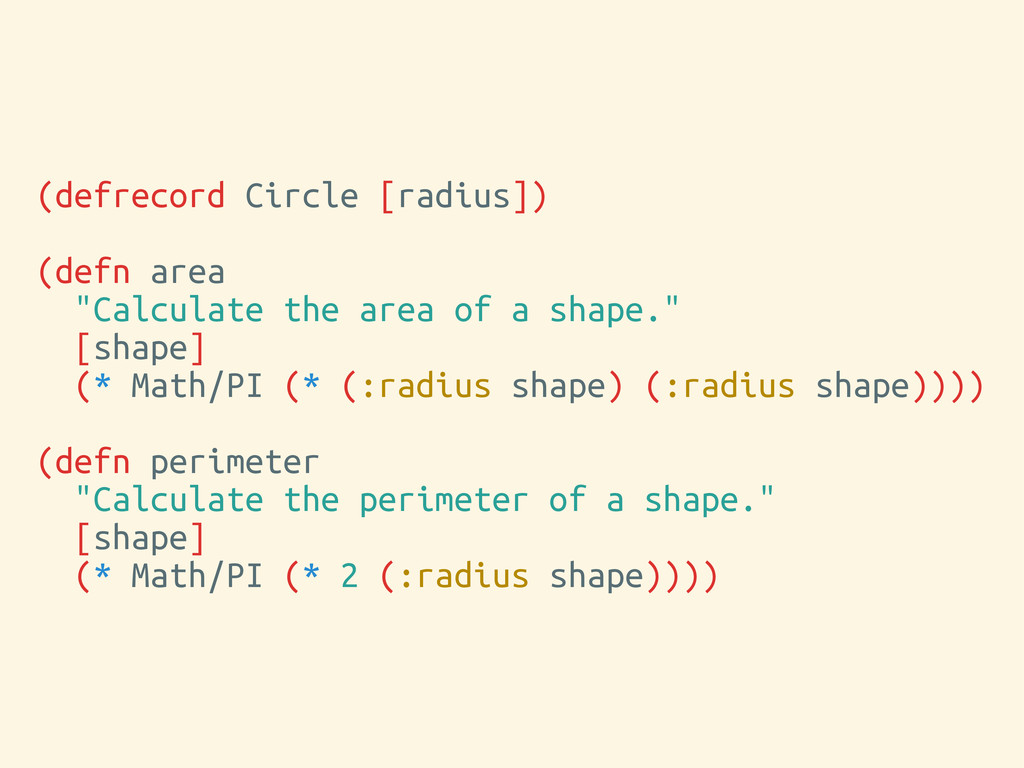 "(defrecord Circle [radius]) (defn area ""Calcula..."