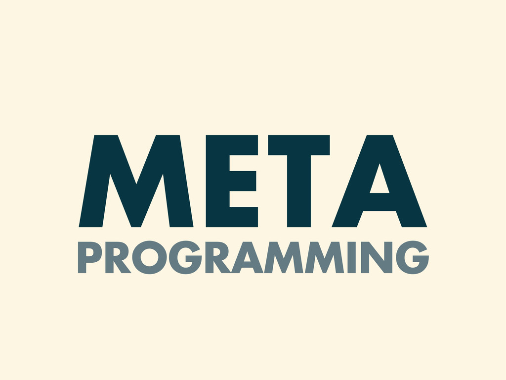 META PROGRAMMING