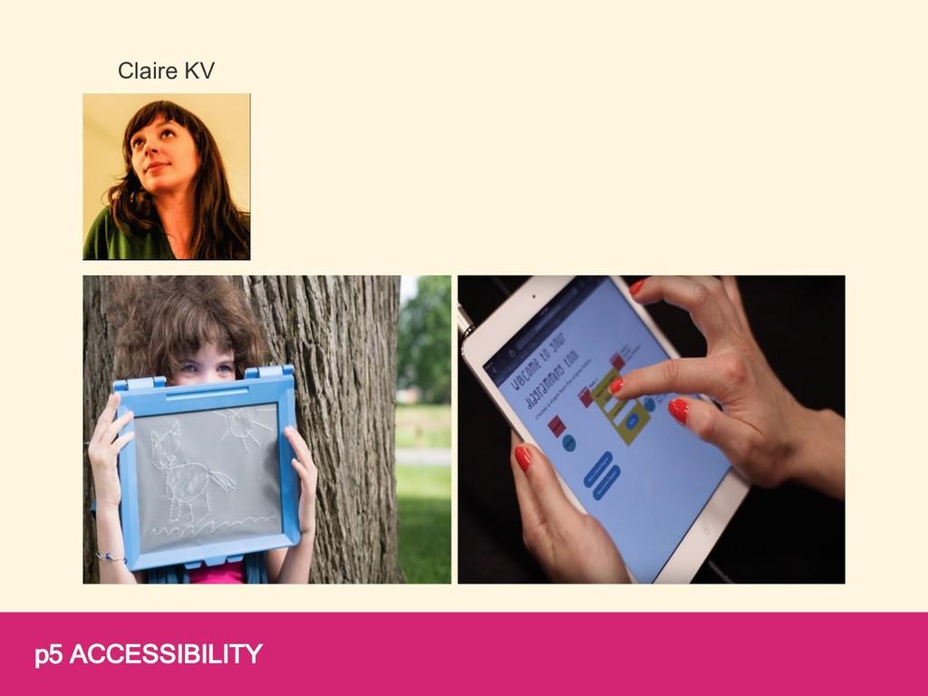 p5 ACCESSIBILITY Claire KV