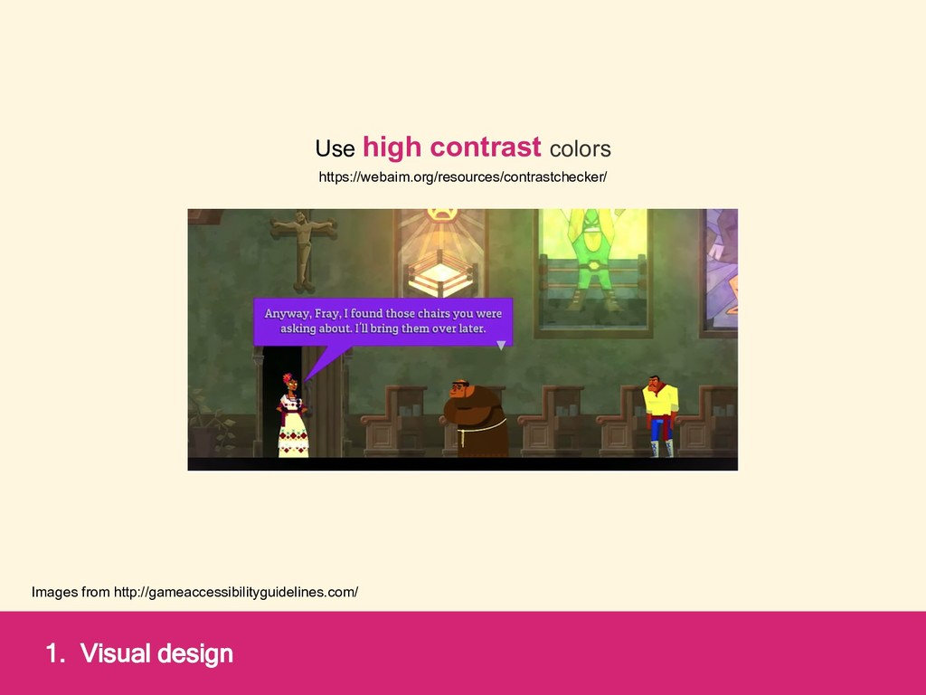 1. Visual design Images from http://gameaccessi...