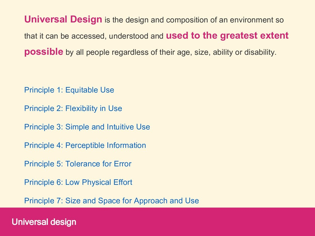 Universal Design is the design and composition ...