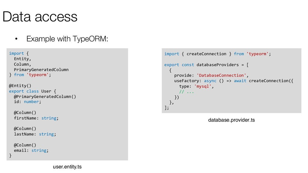 Data access • Example with TypeORM: import { En...