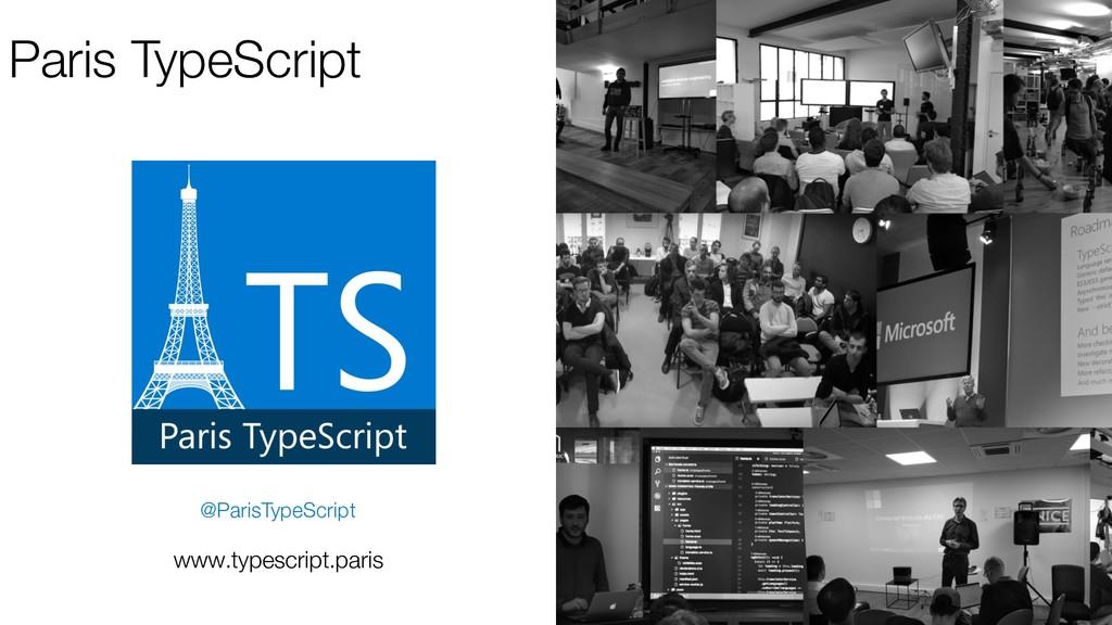 Paris TypeScript @ParisTypeScript www.typescrip...