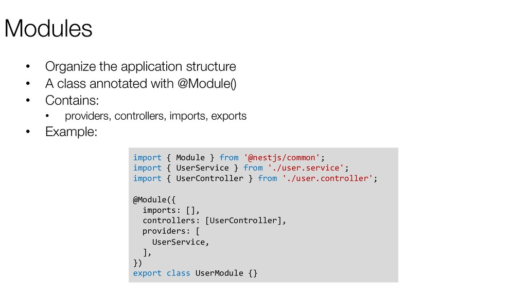 Modules • Organize the application structure • ...