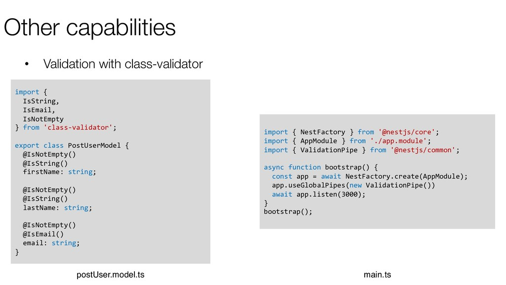 Other capabilities • Validation with class-vali...