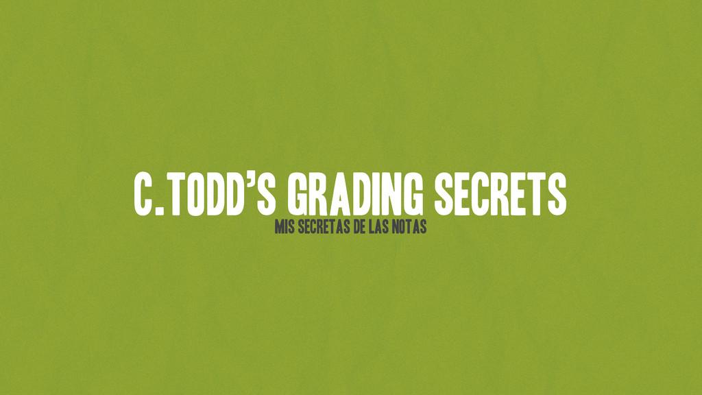 C.Todd's grading secrets Mis secretas de las no...