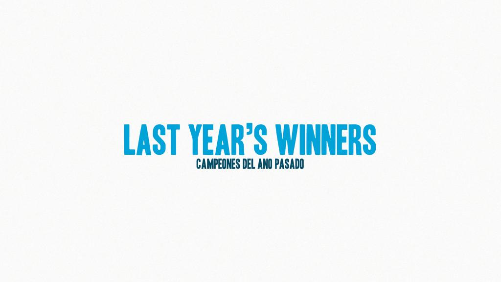 LAst Year's Winners Campeones del ano pasado