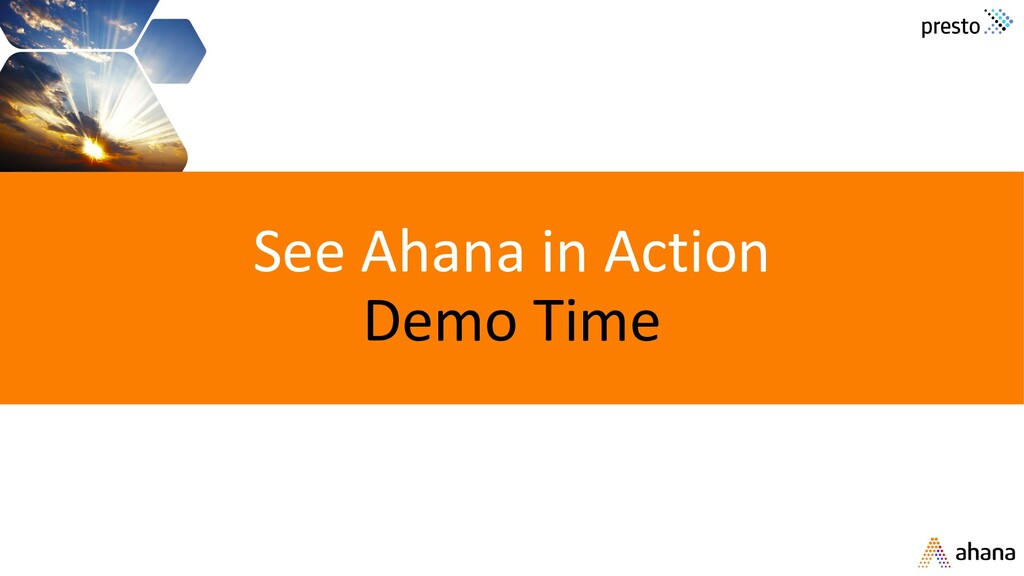 See Ahana in Action Demo Time