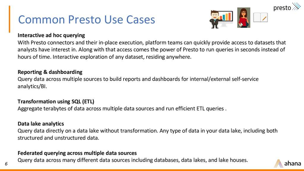 6 Common Presto Use Cases Interactive ad hoc qu...