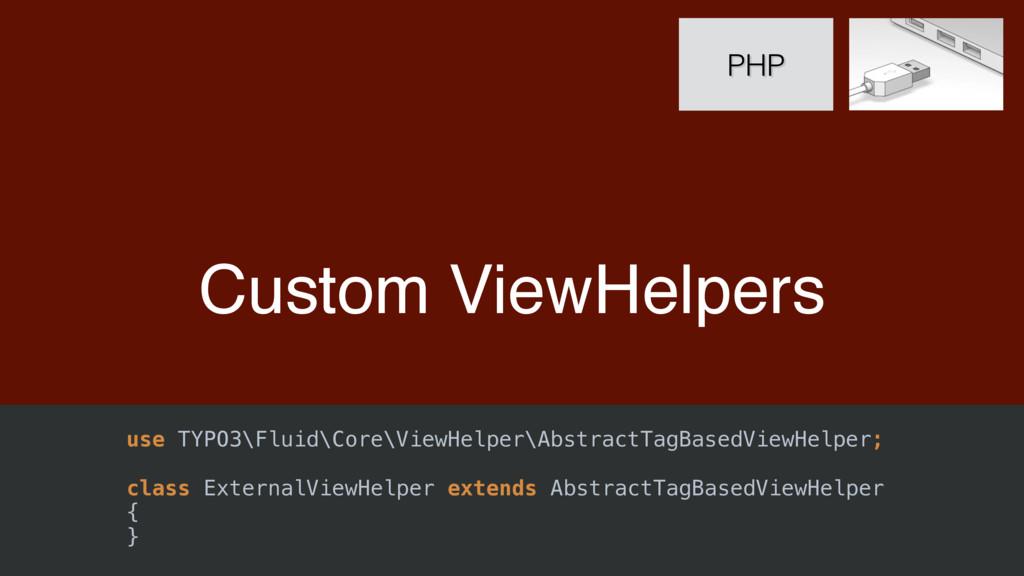 Custom ViewHelpers PHP use TYPO3\Fluid\Core\Vie...