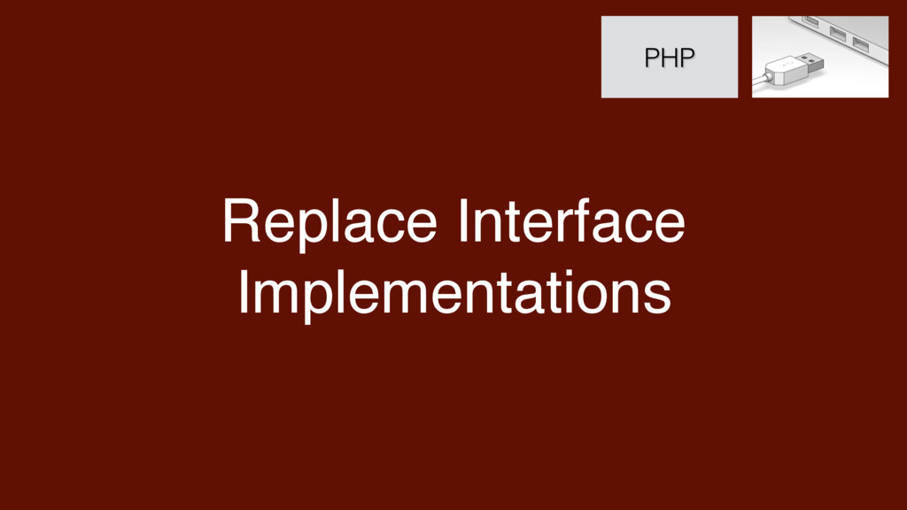Replace Interface Implementations PHP