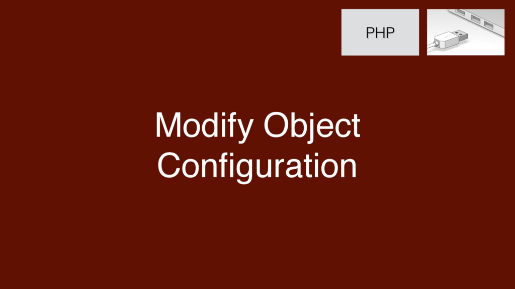 Modify Object Configuration PHP
