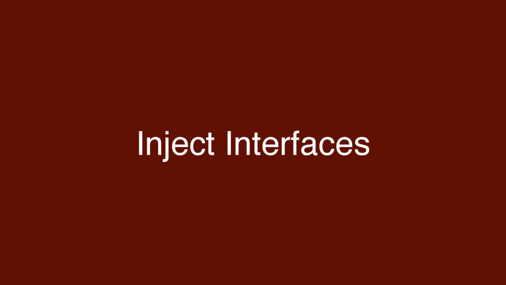 Inject Interfaces