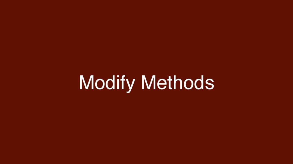 Modify Methods