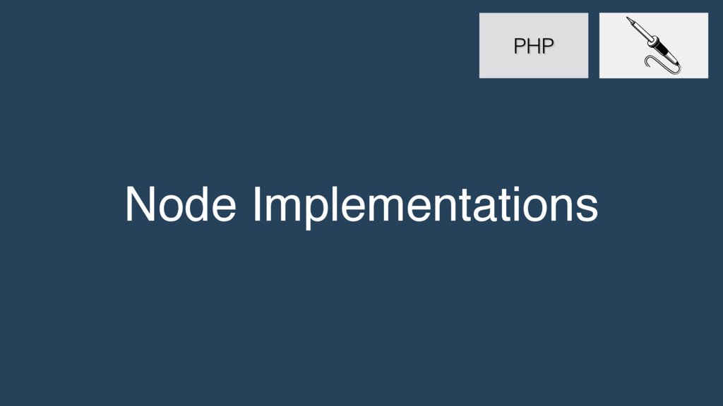 Node Implementations PHP