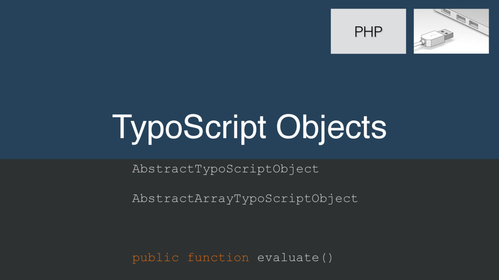 TypoScript Objects PHP AbstractTypoScriptObject...