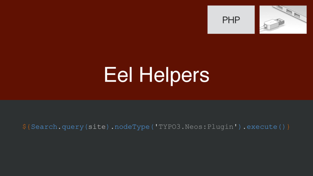 Eel Helpers PHP ${Search.query(site).nodeType('...